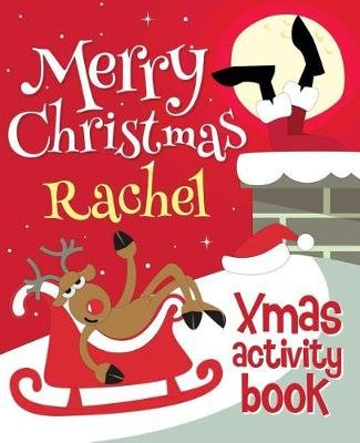 Merry Christmas Rachel - Xmas Activity Book - (Personalized Children's Activity Book) (Paperback): Xmasst