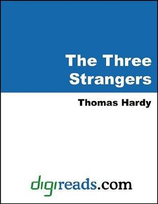 The Three Strangers (Electronic book text): Thomas Hardy