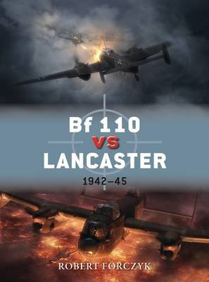 Bf 110 vs Lancaster - 1942-45 (Electronic book text): Robert Forczyk