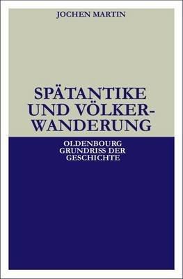 Spatantike Und Volkerwanderung (German, Electronic book text): Jochen Martin