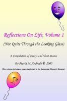 Reflections On Life, Not Quite Through The Looking Glass - Volume 1 (Paperback): Maria N. Andrade