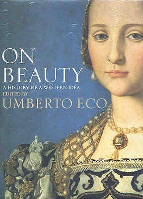 On Beauty - A History of a Western Idea (Hardcover): Umberto Eco