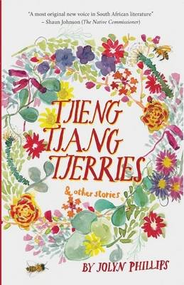 Tjieng tjang tjerries and other stories (Paperback): Jolyn Phillips