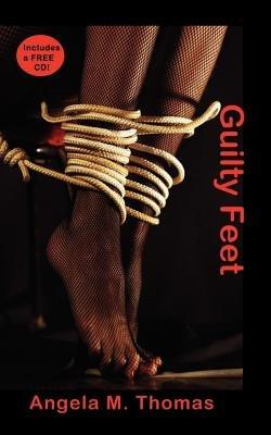 Guilty Feet (Paperback): Angela M. Thomas