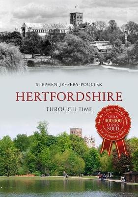 Hertfordshire Through Time (Paperback): Stephen Jeffery-Poulter