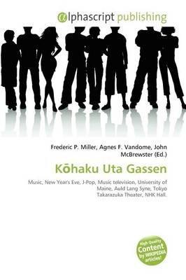 K Haku Uta Gassen (Paperback): Frederic P. Miller, Agnes F. Vandome, John McBrewster