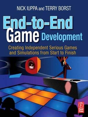 End-to-End Game Development - Creating Independent Serious Games and Simulations from Start to Finish (Electronic book text):...