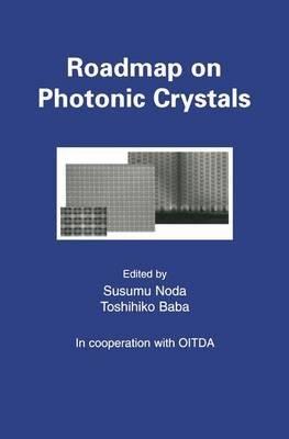 Roadmap on Photonic Crystals (Paperback): Susumu Noda, Toshihiko Baba