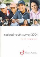 National Youth Survey 2004 - Key and Emerging Issues (Paperback): Mission Australia