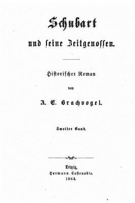 Schubart Und Seine Zeitgenossen. Historischer Roman (German, Paperback): A E Brachvogel