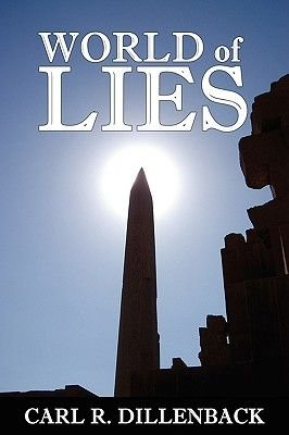 World of Lies (Paperback): Carl R. Dillenback