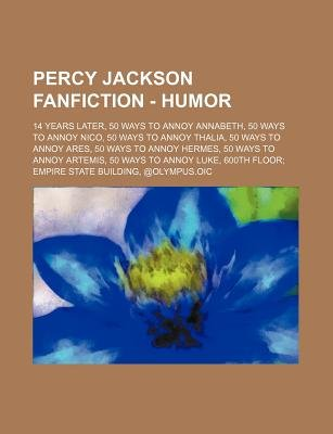 Percy Jackson Fanfiction - Humor - 14 Years Later, 50 Ways