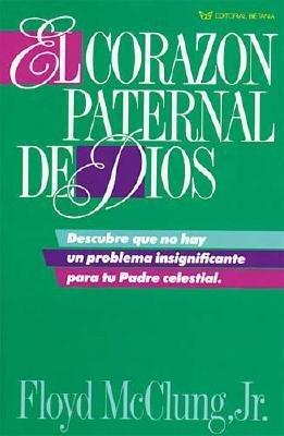 El Corazon Paternal de Dios (English, Spanish, Paperback): Floyd McClung