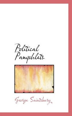 Political Pamphlets (Hardcover): George Saintsbury