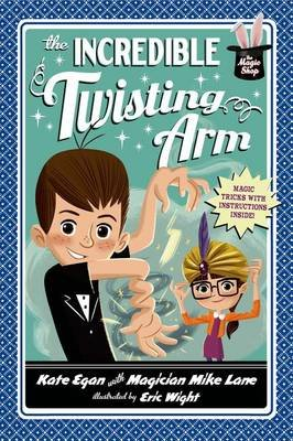The Incredible Twisting Arm (Electronic book text): Kate Egan, Mike Lane