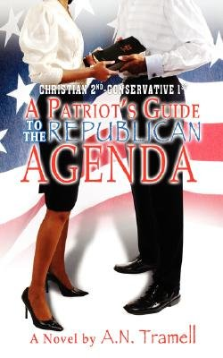 Christian 2nd Conservative 1st - A Patriot's Guide to the Republican Agenda (Paperback): A. N. Tramell