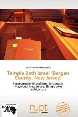 Temple Beth Israel (Bergen County, New Jersey) (Paperback): Saul Eadweard Helias