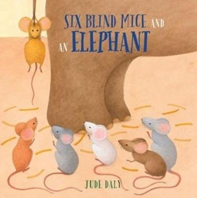 Six blind mice and an elephant (Paperback): Jude Daly