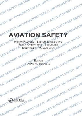 Aviation Safety, Human Factors - System Engineering - Flight Operations - Economics - Strategies - Management (Electronic book...