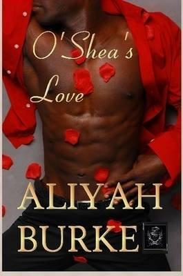 O'shea's Love (Paperback): Aliyah Burke