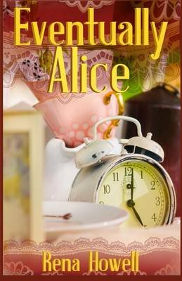 Eventually Alice (Paperback): Rena Howell