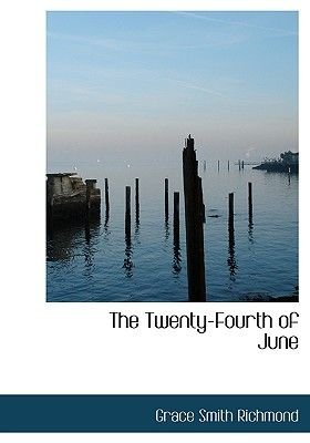 The Twenty-Fourth of June (Large print, Paperback, Large type / large print edition): Grace Smith Richmond