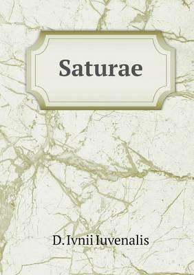 Saturae (Latin, Paperback): Otto Ribbeck, D Ivnii Iuvenalis