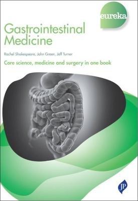 Eureka: Gastrointestinal Medicine (Paperback): Jeff Turner, John Green