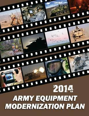 2014 Army Equipment Modernization Plan (Paperback): Department of Defense