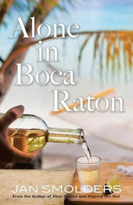 Alone in Boca Raton (Paperback): Jan Smolders