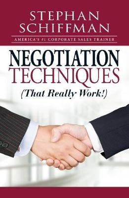 Negotiation Techniques (That Really Work!) (Paperback): Stephan Schiffman