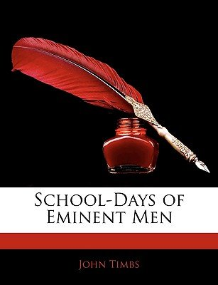 School-Days of Eminent Men (Paperback): John Timbs