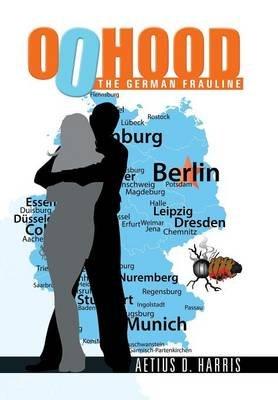 00hood - The German Frauline (Hardcover): Aetius D Harris