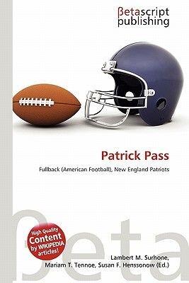 Patrick Pass (Paperback): Lambert M. Surhone, Mariam T. Tennoe, Susan F. Henssonow