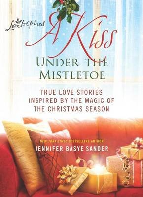 Kiss Under the Mistletoe (Electronic book text): Jennifer Basye Sander