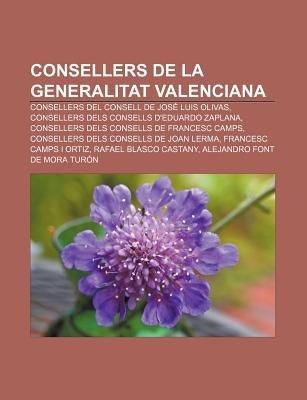 Consellers de La Generalitat Valenciana - Consellers del Consell de Jose Luis Olivas, Consellers Dels Consells D'Eduardo...