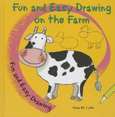 Fun and Easy Drawing on the Farm (Hardcover): Rosa M. Curto