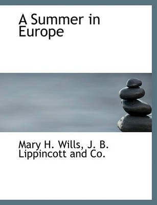 A Summer in Europe (Paperback): Mary H. Wills