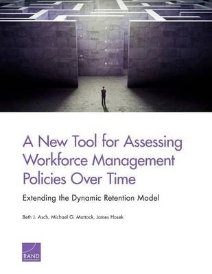 A New Tool for Assessing Workforce Management Policies Over Time - Extending the Dynamic Retention Model (Paperback): Beth J....