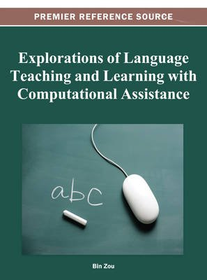 Explorations of Language Teaching and Learning with Computational Assistance (Electronic book text): Bin Zou