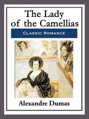 The Lady of the Camellias (Electronic book text): Alexandre Dumas