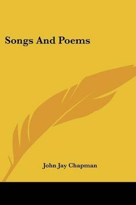 Songs and Poems (Paperback): John Jay Chapman