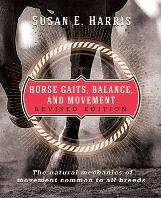 Horse Gaits, Balance, and Movement - Revised Edition (Hardcover, 2nd Revised ed.): Susan E. Harris