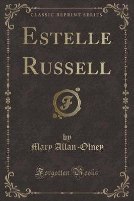 Estelle Russell (Classic Reprint) (Paperback): Mary Allan-Olney