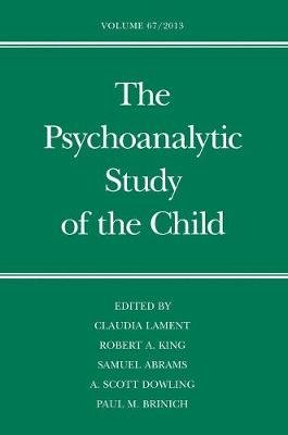 The Psychoanalytic Study of the Child, Volume 67 (Hardcover): Claudia Lament, Robert A King