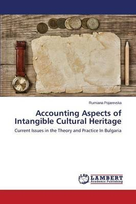 Accounting Aspects of Intangible Cultural Heritage (Paperback): Pojarevska Rumiana