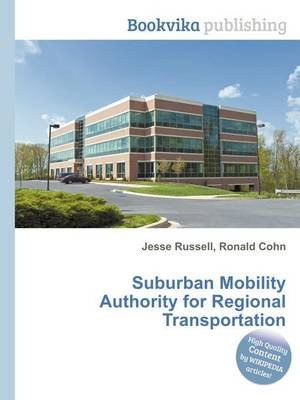 Suburban Mobility Authority for Regional Transportation (Paperback): Jesse Russell, Ronald Cohn