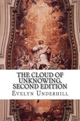 The Cloud of Unknowing, Second Edition (Paperback): Evelyn Underhill