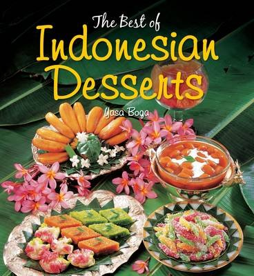 The Best of Indonesian Desserts (Paperback): Yasa Boga Group