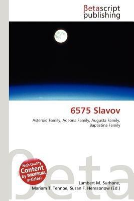 6575 Slavov (Paperback): Lambert M. Surhone, Mariam T. Tennoe, Susan F. Henssonow